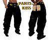PANTS KISS