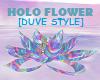 HOLO FLOWER