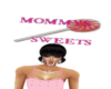 MOMMYS SWEETS small sign