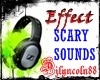 ~SCARY SOUND EFFECTS~