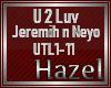 {HG}U2Luv-Jeremih & Neyo