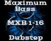 Maximum Bass -Dubstep-