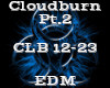 Cloudburn Pt.2 -EDM-