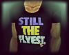 Still the Flyest.