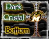 Dark Cristal Bottom