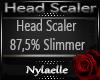 *N Head Scaler 87,5%