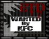 -ETD- WANTED By KFC Sign