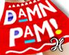 Damn Pam RXL