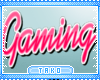 T. Gaming Sign