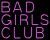Club Neon Sign Bad Girls