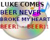 BEER NEVER BROKE MY e