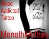 Blood Addicted Tattoo
