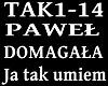 PAWAEL D. - JA TAK UMIEM
