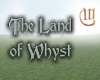 The Land of Whyst 1-