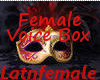 (A) Female Voice Box