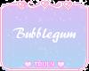 >T< bubblegum shadowless