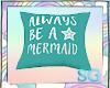 SG Always Be A Mermaid