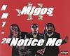 Migos - Notice Me
