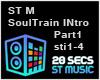 ST M Soul Train INTRO P1