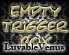 [LV] Empty Trigger Box