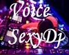 Voice SexyDj