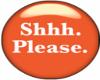 SD: SHH PLEASE
