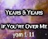 Years&Years-over me