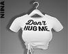 NN- Top Don't Hug Me