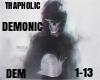 TRAPAHOLIC-Demonic