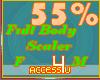 ! 55% F/M Body Scaler
