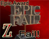 [Z] Epic Fail Award