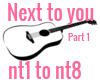 Next to you pt 1