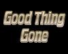 YM - GOOD THING GONE - 1