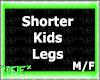 *HE*ShorterKidsLegs