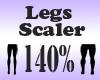 Legs Scaler 140%