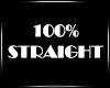100% Straight