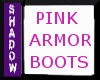 {SP}Pink Armor Boots