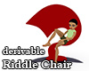 Derivable Riddle Chair