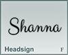 Headsign Shanna