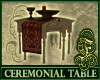 Ceremonial Table