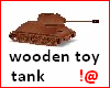 @! wooden toy tank