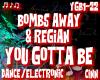 Bombs Away- You Gotta Be