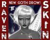 NEW GOTH DROW SKIN F