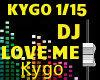 Kygo - LOVE ME