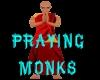 (S)Praying Monks