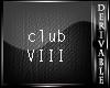 AN- Derive Club VIII
