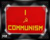 <MR> I ☭ Communism