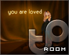 """TP """"you are loved"""" Room"""