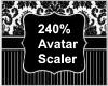 240% Avatar Scaler
