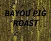 [LD] BAYOU PIG ROAST